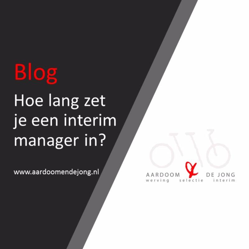 hoe lang zet je een interim manager in? aardoom \u0026 de jonghoe lang zet je een interim manager in?